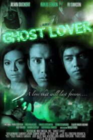 Ghost Lover: A Love That Will Last Forever